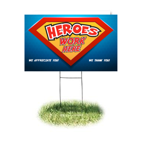 "COVID-19 Heroes Work Here Lawn Yard Signs-24"" x 18"""
