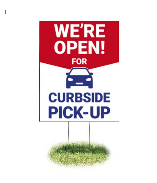 We're Open for Curbside Pick Up Lawn-Yard Signs