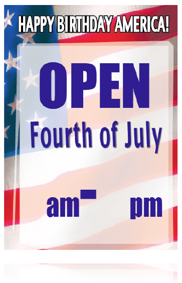 "July 4th Store Hours Window Sign 36""W x 48""H"