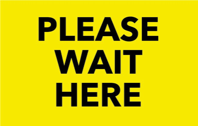 Please Wait Here Social Distancing Sign-7x11 - 10 pieces