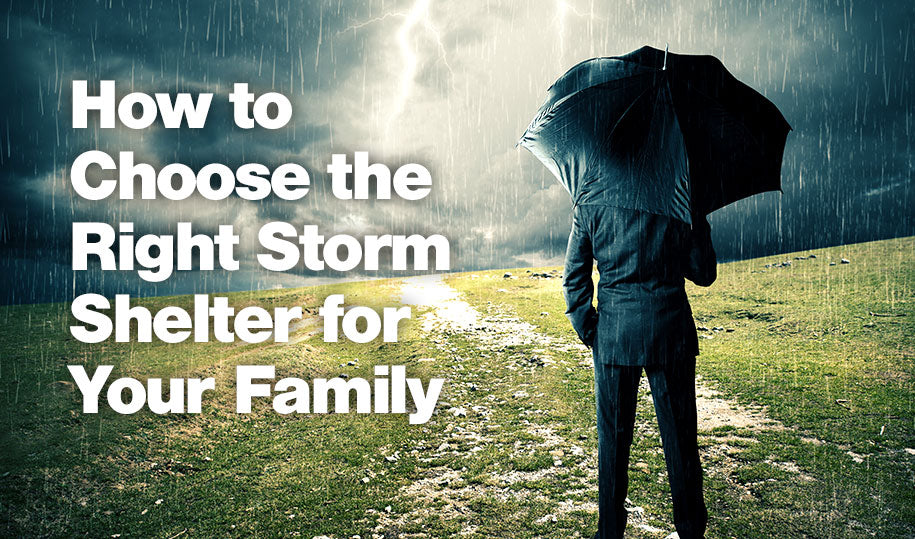 How to Choose the Right Storm Shelter for Your Family