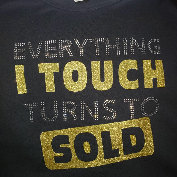 Everything I Touch Turns To SOLD-Gold