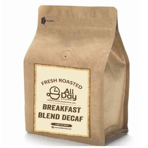 Breakfast Blend Decaf - Fresh Roasted
