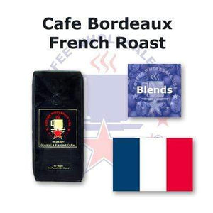 Fresh Roasted - Cafe Bordeaux French Roast