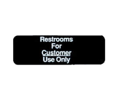 "Tablecraft Cash & Carry Sign ""Restrooms For Customers Use Only"""