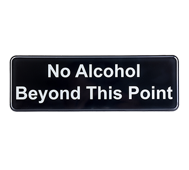 "Tablecraft Cash & Carry Sign ""No Alcohol Beyond This Point"""