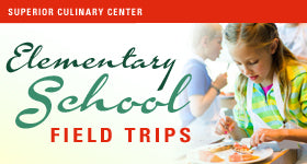 superior-equipment-supply - Superior Culinary Center - Eat the Rainbow - Elementary School Field Trip