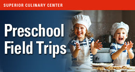superior-equipment-supply - Superior Culinary Center - Snack Attack - Pre-School & Montessori Field Trip