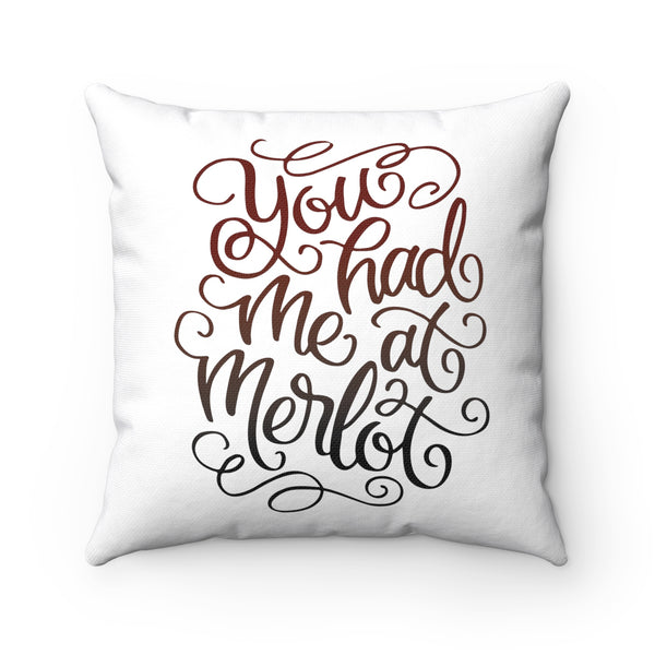 You Had me at Merlot Double-Sided Spun Polyester Pillow