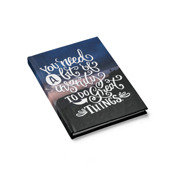 You Need a Bit of Insanity to do Great Things Blank Page Journal