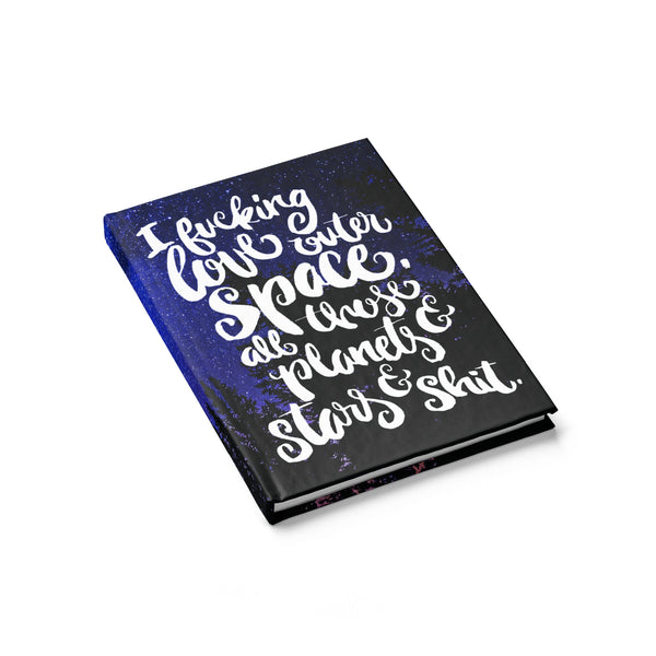 I F*cking Love Outer Space ruled line Journal