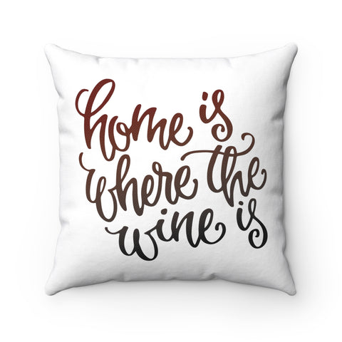 Home is Where the Wine is Double-sided Pillow