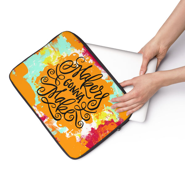 Makers Gonna Make Laptop Sleeve