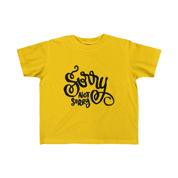 Sorry (not Sorry) Toddler Tee