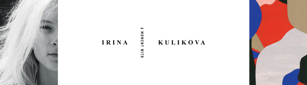 A Moment with Irina Kulikova