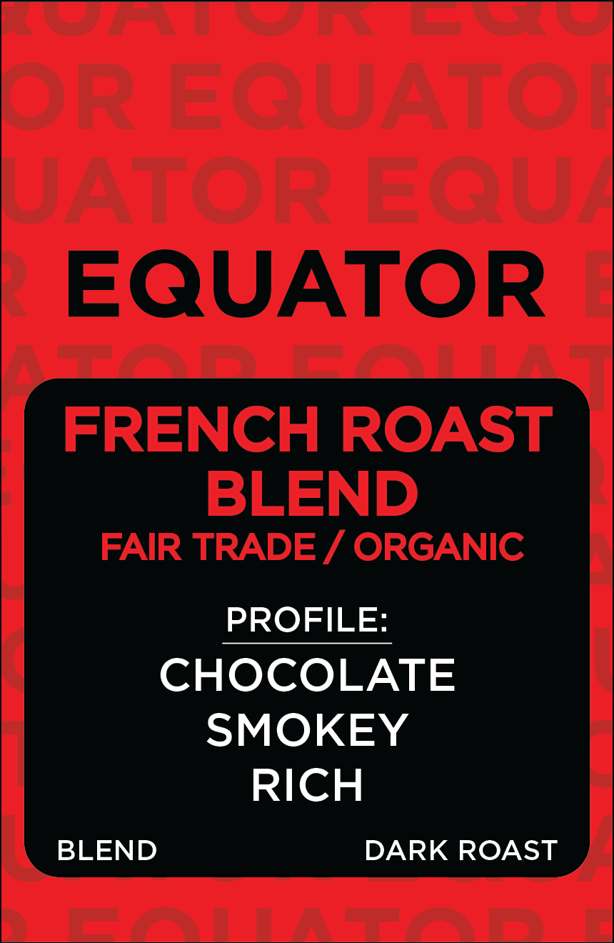 French Roast Blend- fair trade & organic