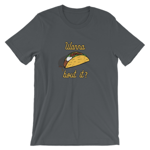 Wanna Taco 'Bout It? Funny T-Shirt