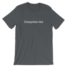 Complete the Funny T-Shirt