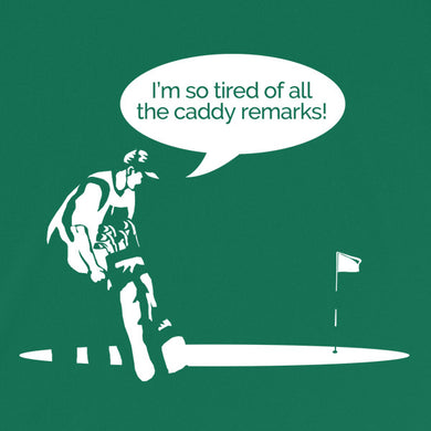 Caddy Remarks Funny T-Shirt