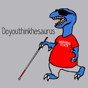Doyouthinkhesaurus Funny T-Shirt