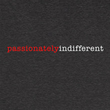 Passionately Indifferent Funny T-Shirt