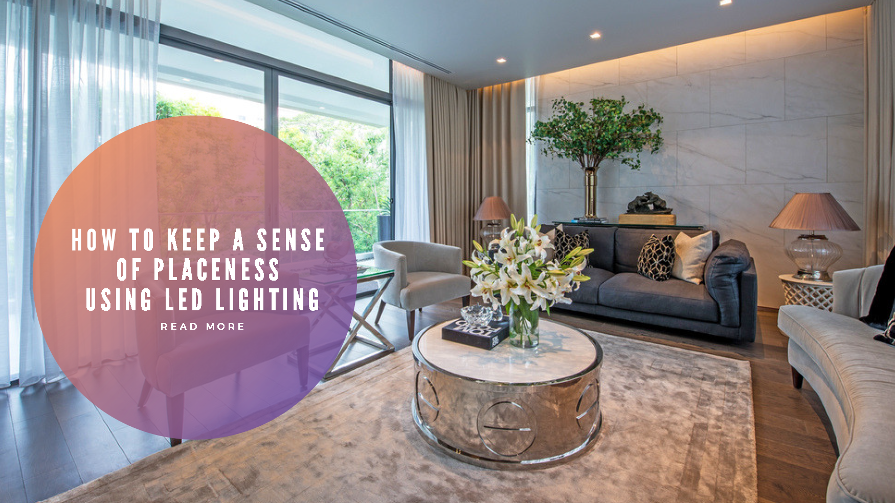 How to Keep a Sense of Placeness Using LED Lighting