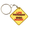 Pavement Ends / Life Begins Keychain