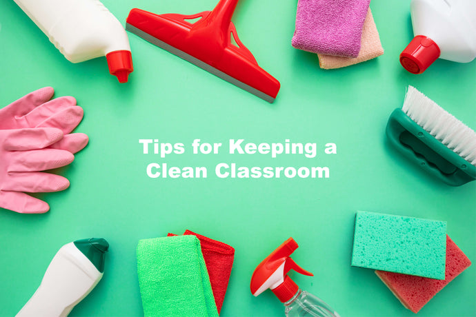 Tips for Keeping a Clean Classroom