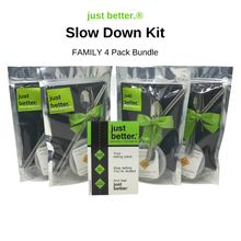 just better.®️ Slow Down Kit - 4 Pack FAMILY Bundle - SAVE 30%