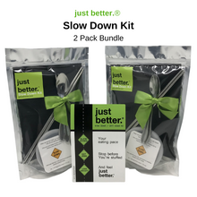 just better.®️ Slow Down Kit - 2 Pack Bundle - SAVE 20%