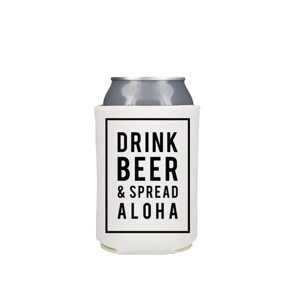 Drink Beer and Spread Aloha, White Koozie