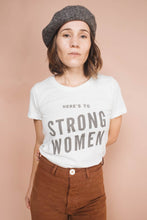 Load image into Gallery viewer, Here's to Strong Women T Shirt