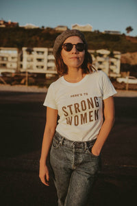 Here's to Strong Women T Shirt