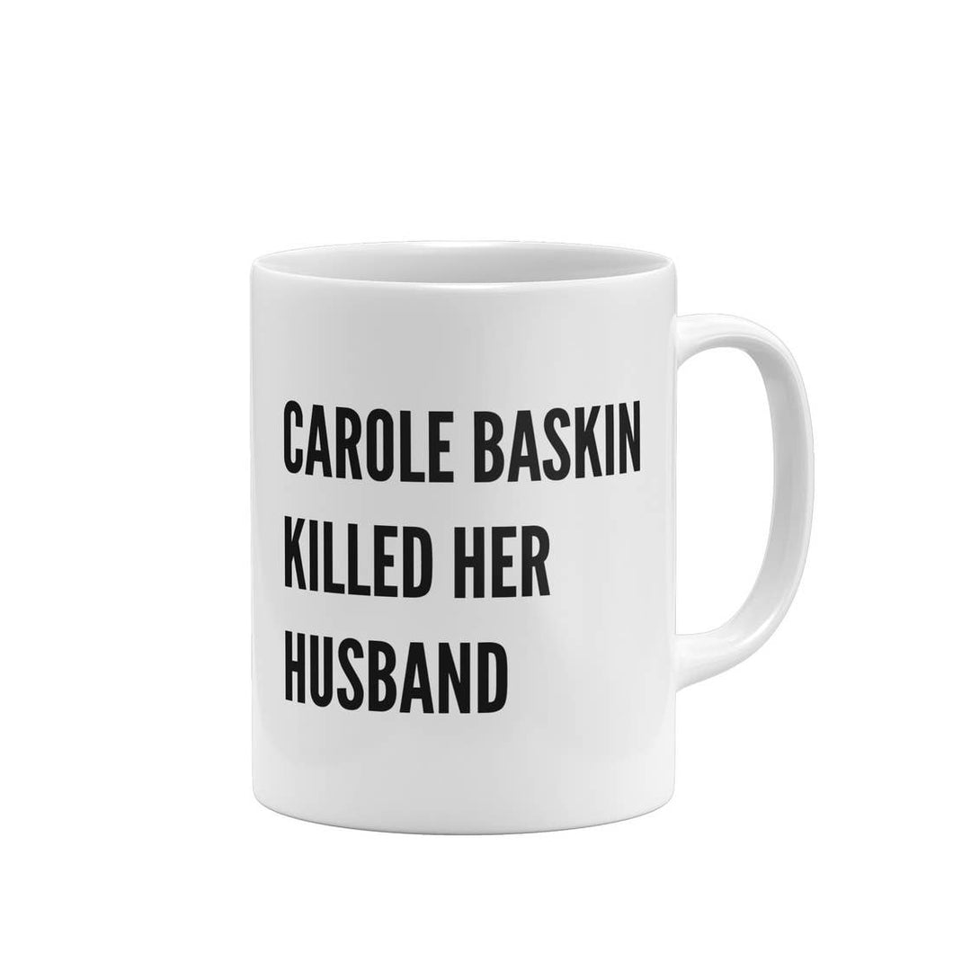 Carole Baskin Did It Mug