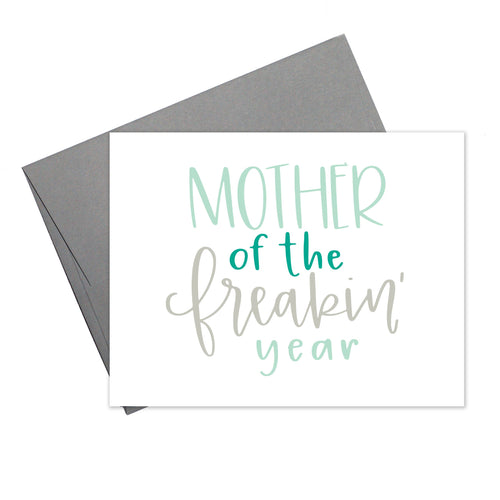 Mother of the Freakin' Year Card