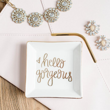 Load image into Gallery viewer, Hello Gorgeous Jewelry Dish