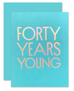 Forty Years Young Card