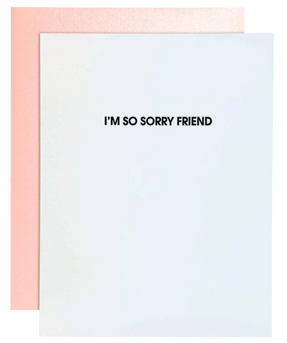 I'm So Sorry Friend Card