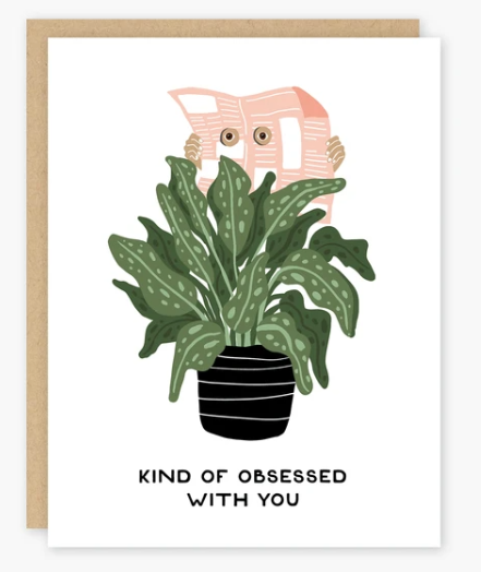 Kind of Obsessed With You Card