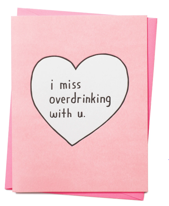 I Miss Overdrinking With You Card