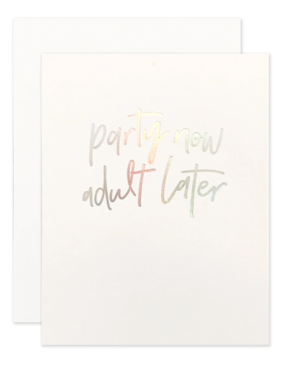 Party Now Adult Later Card