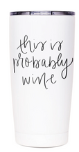 Load image into Gallery viewer, This Is Probably Wine Metal Travel Mug