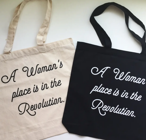 A Woman's Place Is In The Revolution Tote