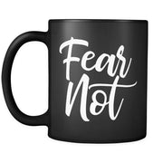 ' Fear Not ' 11oz mug - black