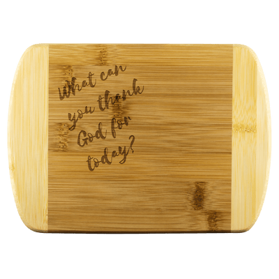 Wood Cutting Boards - What Can You Thank God For Today? Small Cutting Board