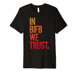 IN BIFB WE TRUST T-Shirt