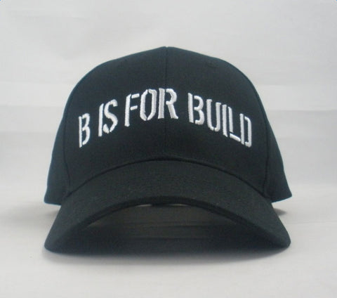 B is for Build - Baseball Cap