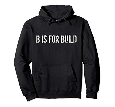 B is for Build OG Logo Hoodie