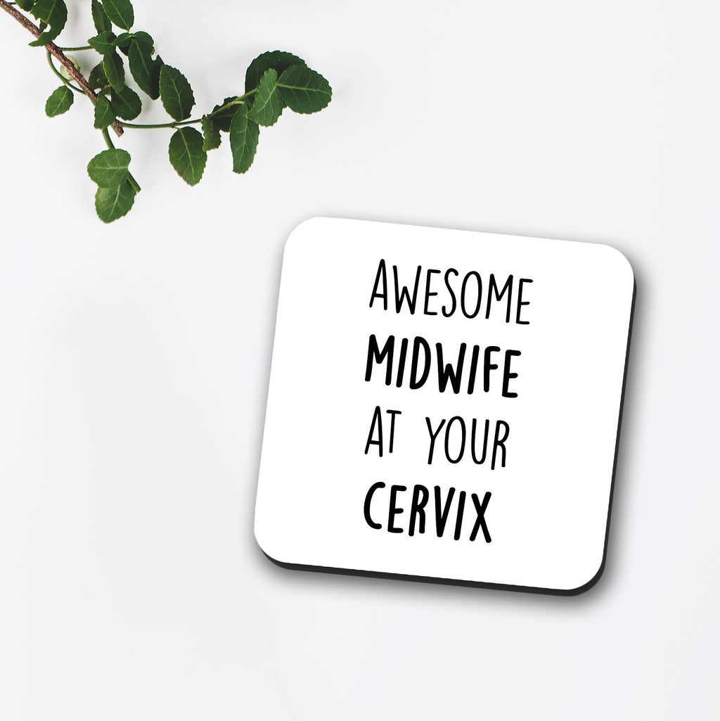Awesome Midwife At Your Cervix Coaster