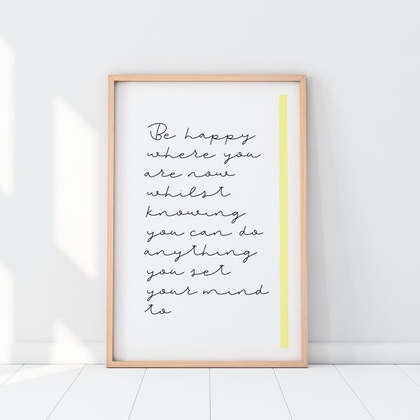 Be Happy Now Print